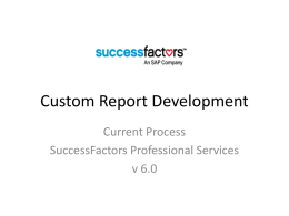 Custom Report Process (PPTC, Ad Hoc (BIRT), Comp Statements
