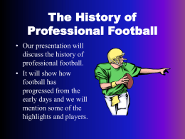 PowerPoint Presentation - The History of Professional Football