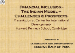 Financial Inclusion - The Indian Model – Challenges and Prospects
