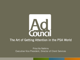 The Art of Getting Attention in the PSA World