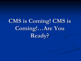 CMS is Coming..Are You Ready?