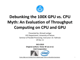 Debunking the 100X GPU vs. CPU Myth: An Evaluation of