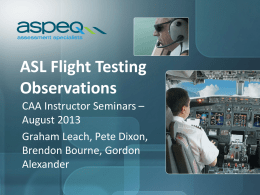 ASL Flight Testing Observations