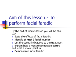 Aim of this lesson:- To perform facial faradic