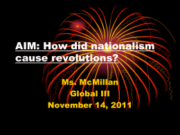 AIM: How did Nationalism cause revolutions?