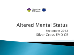 Altered Mental Status - Silver Cross Emergency Medical Services