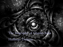 The biography of Charles John Huffman Dickens born on 7 February