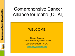 Meeting Slides - Comprehensive Cancer Alliance for Idaho (CCAI)