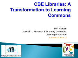 CBE Libraries: A Transformation to Learning Commons
