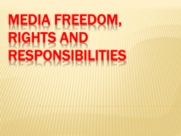 MEDIA FREEDOM, RIGHTS AND RESPONSIBILITIES