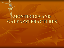 MONTEGGIA AND GALEAZZI FRACTURES