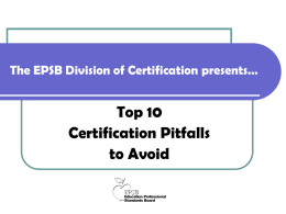 The EPSB Division of Certification presents…