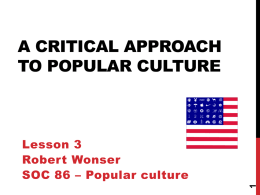 A Critical Approach to Popular Culture