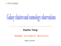 Xiaohu Yang Galaxy clusters and cosmology: observations