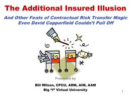 The Additional Insured Illusion – PowerPoint