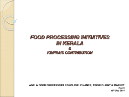 Food Processing Initiatives In Kerala & KINFRA`S Contribution