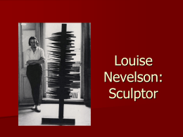 Louise Nevelson: Sculptor