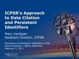 ICPSR`s Approach to Data Citation and Persistent Identifiers