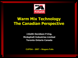 J.Keith Davidson – Warm Mix Technology. The Canadian Perspective